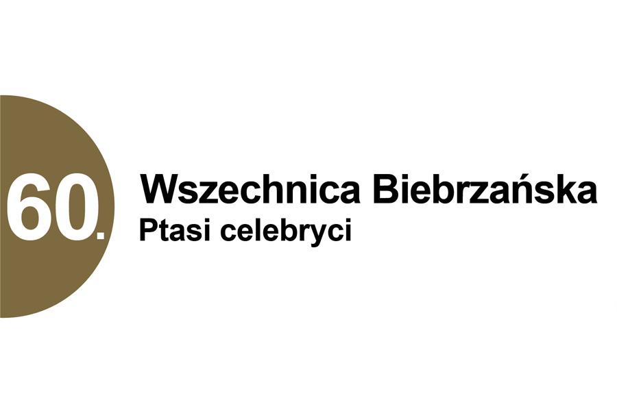"""60. Wszechnica Biebrzańska """"Ptasi celebryci"""""""