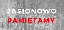 Zaproszenie na rocznicę pacyfikacji wsi Jasionowo