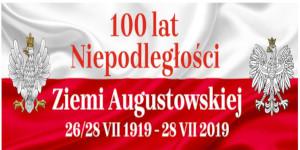 Zaproszenie na 100-lecie Odzyskania Niepodległości przez Ziemię Augustowską