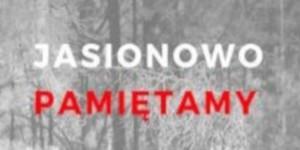 Kolejna bolesna rocznica pacyfikacji wsi Jasionowo