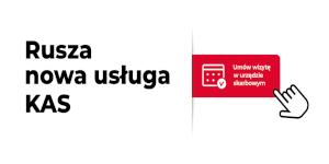 Umów wizytę w urzędzie skarbowym – usługa podlaskiej KAS będzie dostępna w całym kraju